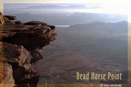 All images Copyright © 1997 - 2000 WriteLine. All Rights Reserved. Dead Horse Point